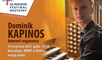 Mielec: Koncert Organowy Dominika Kapinosa